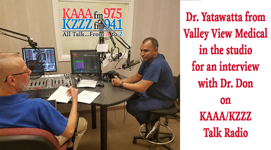 Dr. Yatawatta from Valley View Medical in the studio for an interview with Dr. Don