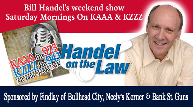 Handel on the Law: Bill Handel on KAAA & KZZZ Talk AtoZ