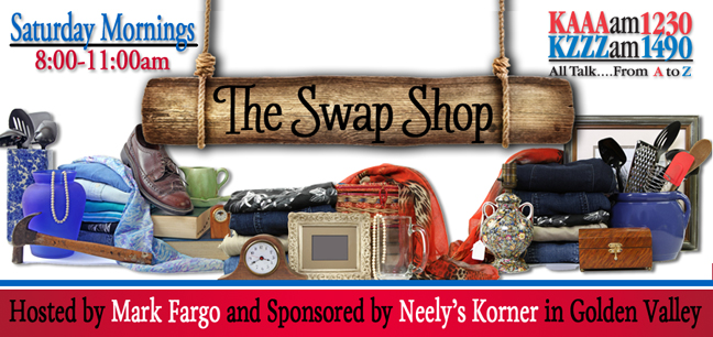 The Swap Shop at KAAA and KZZZ sponsored by Neely's Korner in Golden Valley